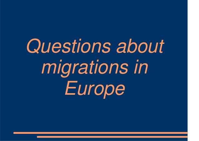 Questions about migrations in Europe