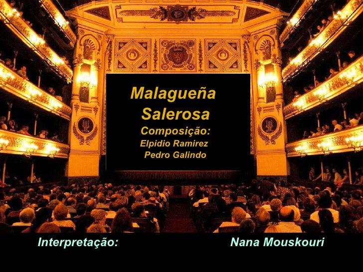 Malagueña  Salerosa Composição: Elpidio Ramirez  Pedro Galindo Interpretação:  Nana Mouskouri