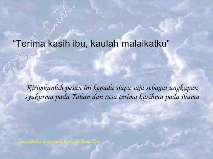 "Kirimkanlah pesan ini kepada siapa saja sebagai ungkapan syukurmu pada Tuhan dan rasa terima kasihmu pada ibumu <ul><li>"" ..."