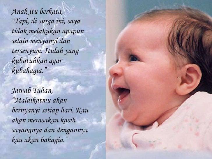 """Anak itu berkata,  """" Tapi, di surga ini, saya tidak melakukan apapun selain menyanyi dan tersenyum. Itulah yang kubutuhkan..."""