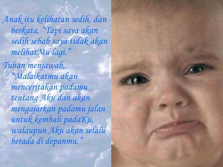 """<ul><li>Anak itu kelihatan sedih, dan berkata, """"Tapi saya akan sedih sebab saya tidak akan melihatMu lagi.""""  </li></ul><ul..."""