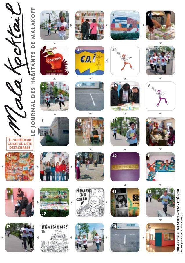 TRIMESTRIEL GRATUIT - N°61 - ÉTÉ 2010  NE PAS JETER SUR LA VOIE PUBLIQUE  LE JOURNAL DES HABITANTS DE MALAKOFF  4 5 6 7  4...