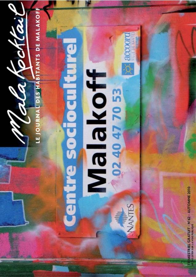 LE JOURNAL DES HABITANTS DE MALAKOFF  TRIMESTRIEL GRATUIT - N°62 - AUTOMNE 2010  NE PAS JETER SUR LA VOIE PUBLIQUE  LE JOU...