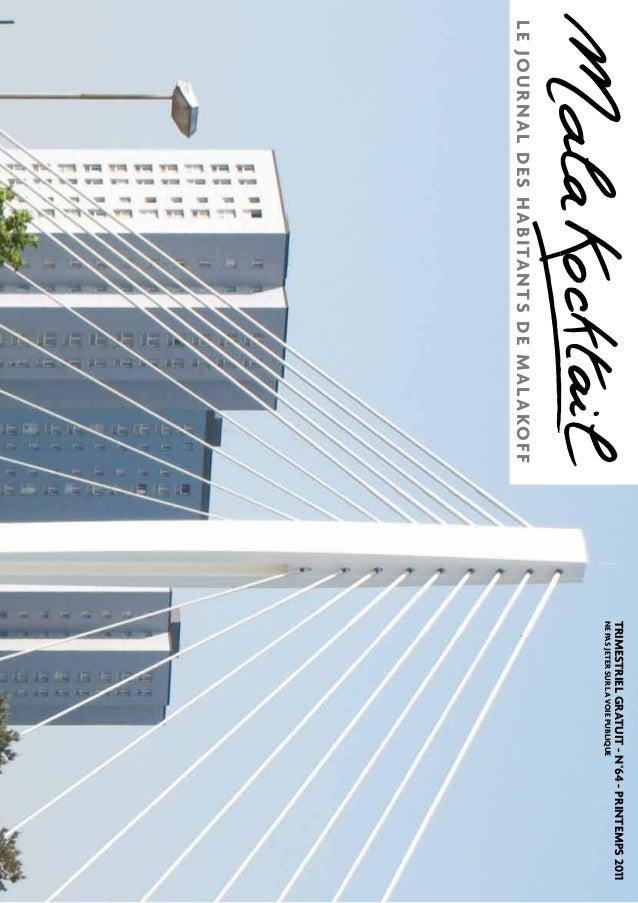 1  LE JOURNAL DES HABIT ANTS DE MAL AKOFF  TRIMESTRIEL GRATUIT - N°64 - PRINTEMPS 2011  NE PAS JETER SUR LA VOIE PUBLIQUE