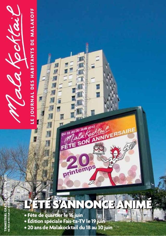LE JOURNAL DES HABIT ANTS DE MAL AKOFF  TRIMESTRIEL GRATUIT - N°68 - ÉTÉ 2012  Ne pas jeter sur la voie publique  LL''éétt...