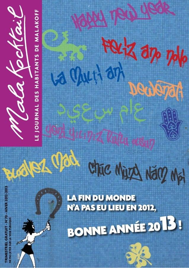 LE JOURNAL DES HABIT ANTS DE MAL AKOFF  TRIMESTRIEL GRATUIT - N°70 - hiver 2012-2013  Ne pas jeter sur la voie publique  L...