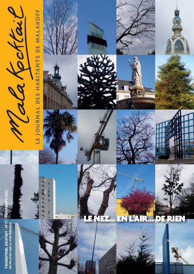 LE JOURNAL DES HABITANTS DE MALAKOFF  TRIMESTRIEL GRATUIT - N°71 - PRINTEMPS 2013  NE PAS JETER SUR LA VOIE PUBLIQUE  LE N...