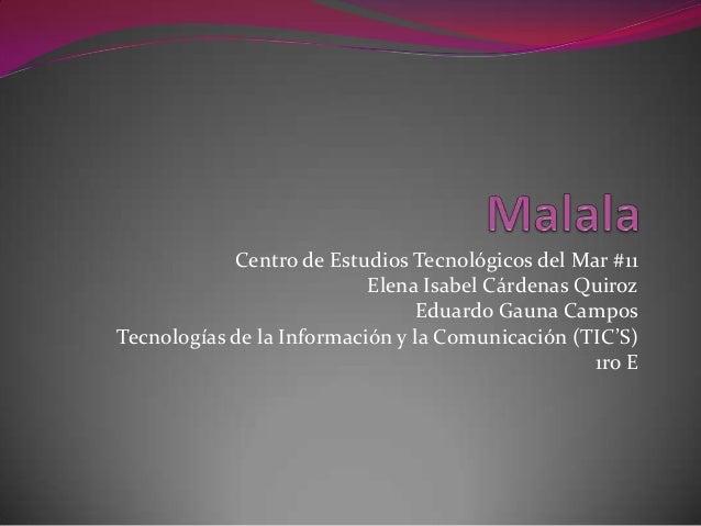 Centro de Estudios Tecnológicos del Mar #11 Elena Isabel Cárdenas Quiroz Eduardo Gauna Campos Tecnologías de la Informació...