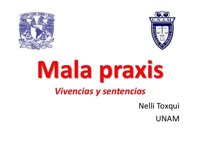 Mala praxis Vivencias y sentencias                     Nelli Toxqui                          UNAM