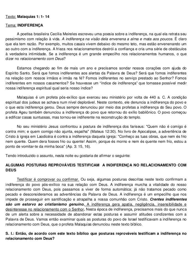 Texto: Malaquias 1: 1- 14Tema: INDIFERENÇA       A poetisa brasileira Cecília Meireles escreveu uma poesia sobre a indifer...