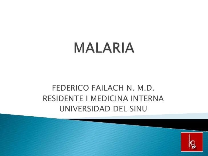 FEDERICO FAILACH N. M.D.RESIDENTE I MEDICINA INTERNA    UNIVERSIDAD DEL SINU