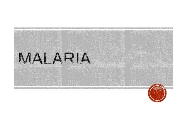  Malaria – 'mal' 'aria' = bad air Malaria in humans - caused by Plasmodium falciparum, P.vivax, P. ovale, P. malariae T...