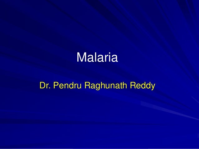 Malaria Dr. Pendru Raghunath Reddy