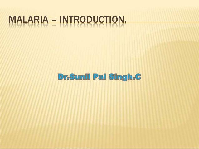 MALARIA – INTRODUCTION.