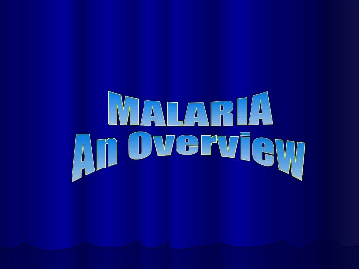 MALARIA An Overview