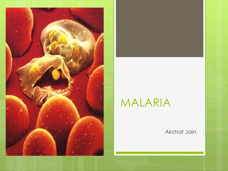 MALARIA  Akshat Jain