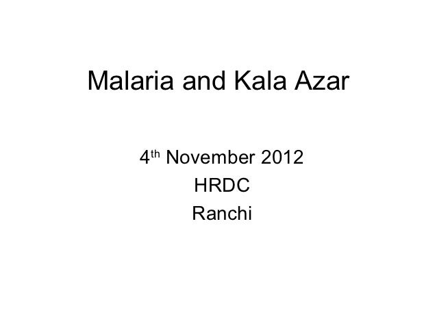 Malaria and Kala Azar    4th November 2012          HRDC          Ranchi