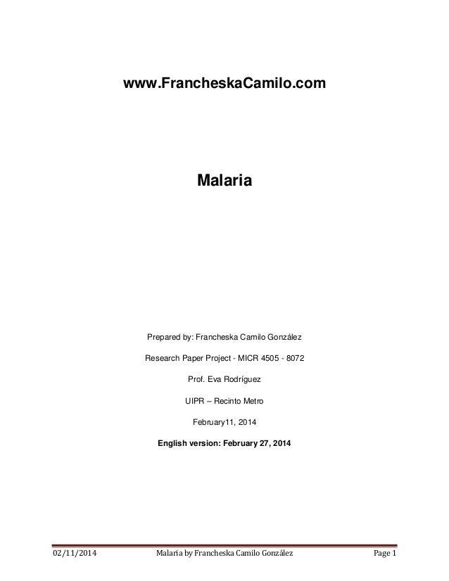 www.FrancheskaCamilo.com  Malaria  Prepared by: Francheska Camilo González Research Paper Project - MICR 4505 - 8072 Prof....