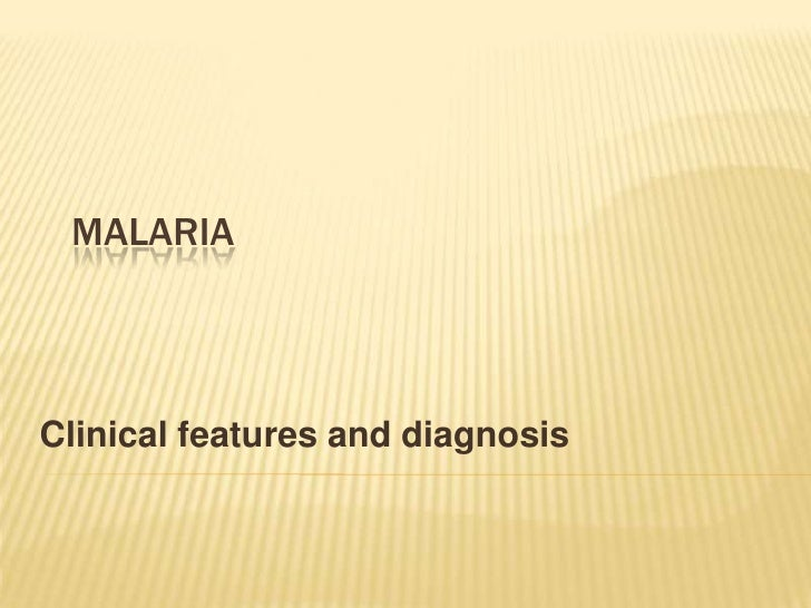 Malaria<br />Clinical features and diagnosis<br />