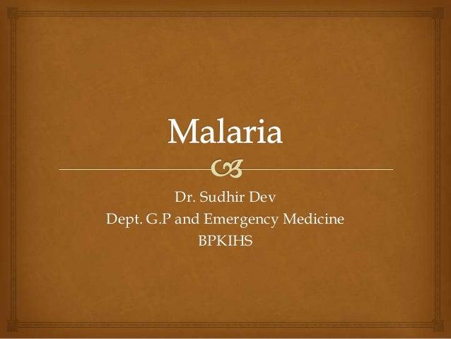Dr. Sudhir DevDept. G.P and Emergency Medicine              BPKIHS