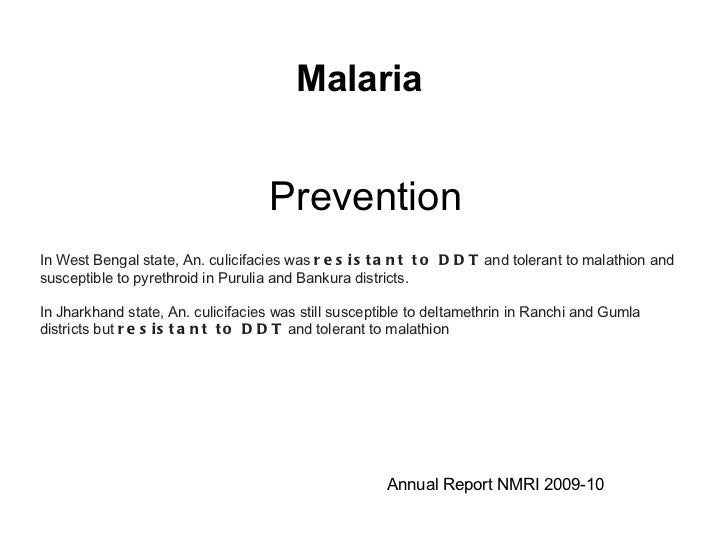 Prevention In West Bengal state,  An. culicifacies  was  resistant to DDT  and tolerant to malathion and susceptible to py...