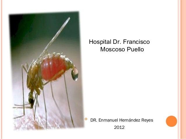 Hospital Dr. Francisco Moscoso Puello  DR. Enmanuel Hernández Reyes 2012