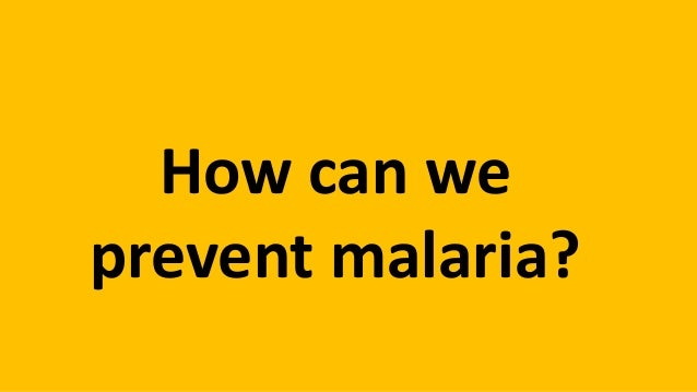 How can we prevent malaria?
