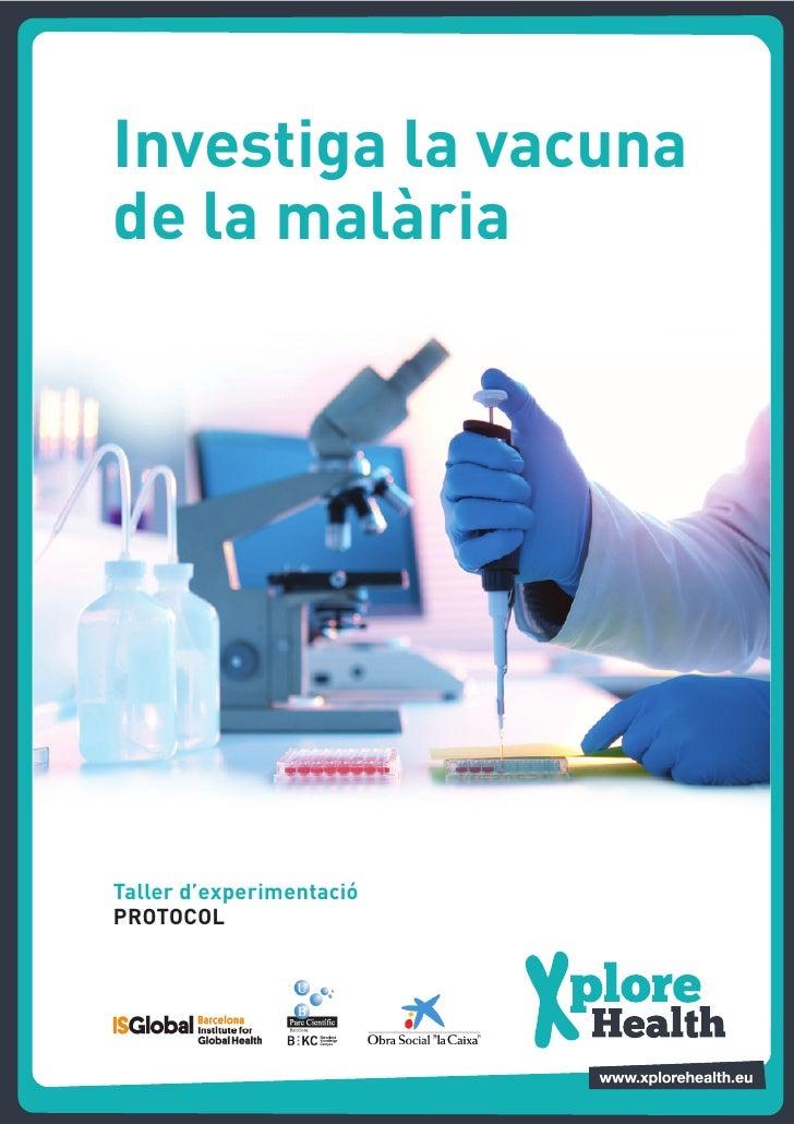 Investiga la vacunade la malàriaTaller d'experimentacióPROTOCOL