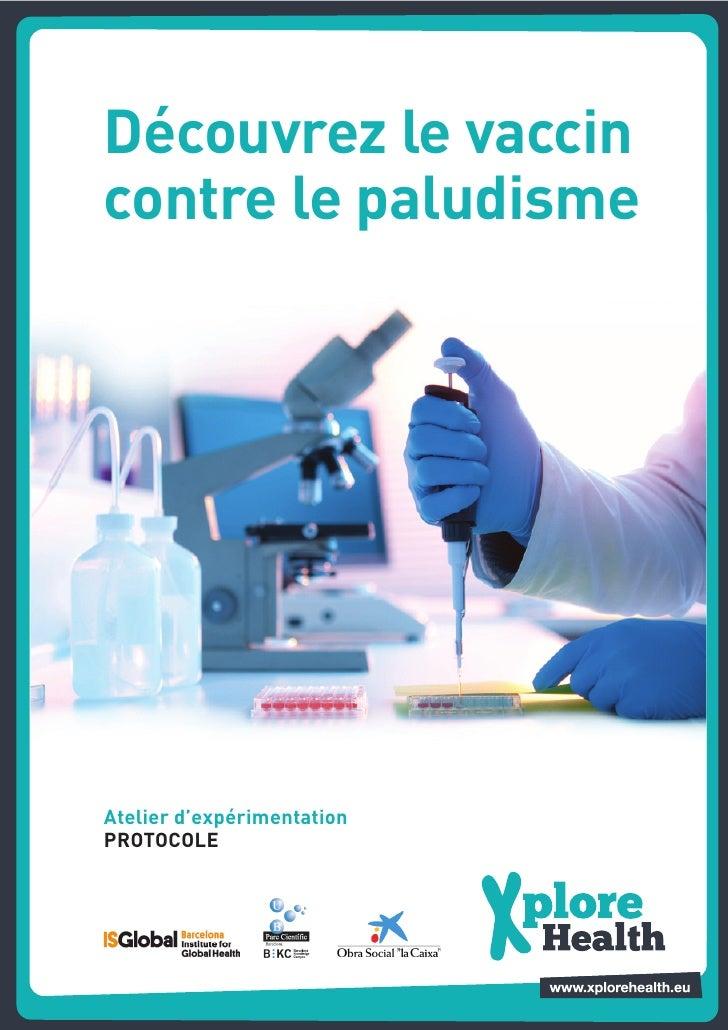 Découvrez le vaccincontre le paludismeAtelier d'expérimentationPROTOCOLE