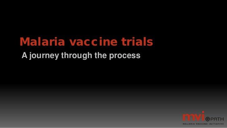 Malaria vaccine trialsA journey through the process