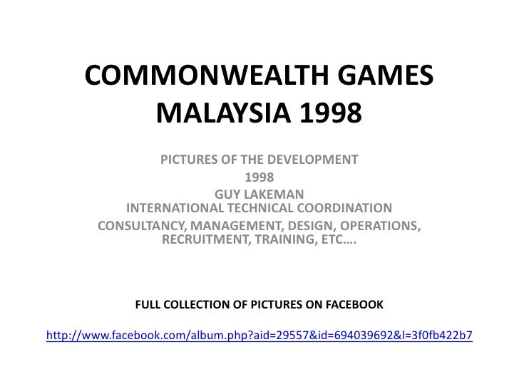 COMMONWEALTH GAMES          MALAYSIA 1998                 PICTURES OF THE DEVELOPMENT                              1998   ...