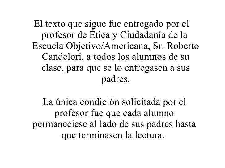<ul><li>El texto que sigue fue entregado por el profesor de Ética y Ciudadanía de la  Escuela Objetivo/Americana, Sr. Robe...