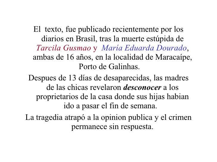 <ul><li>El  texto, fue publicado recientemente por los diarios en Brasil, tras la muerte estúpida de  Tarcila Gusmao  y   ...