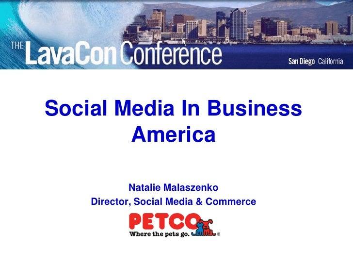 Social Media In Business         America              Natalie Malaszenko     Director, Social Media & Commerce