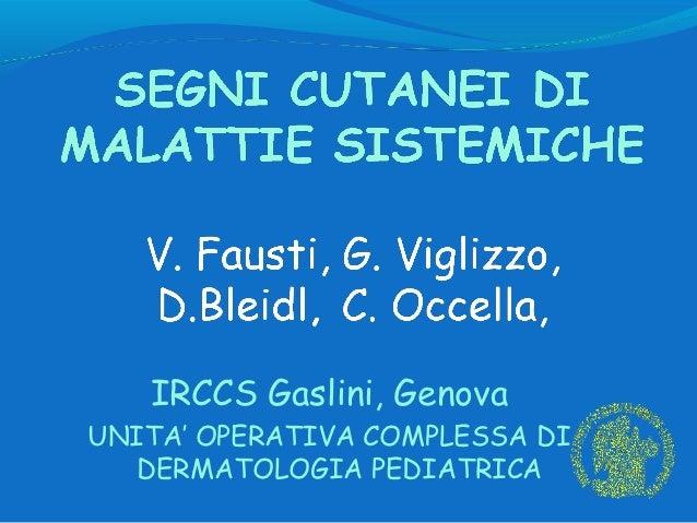 IRCCS Gaslini, GenovaUNITA' OPERATIVA COMPLESSA DI   DERMATOLOGIA PEDIATRICA
