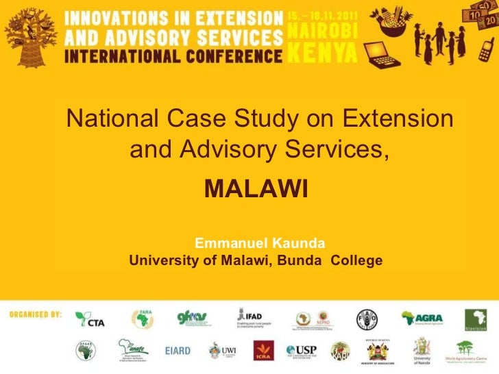 National Case Study on Extension and Advisory Services, MALAWI  Emmanuel Kaunda University of Malawi, Bunda  College