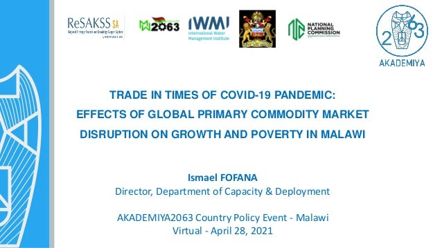 TRADE IN TIMES OF COVID-19 PANDEMIC: EFFECTS OF GLOBAL PRIMARY COMMODITY MARKET DISRUPTION ON GROWTH AND POVERTY IN MALAWI...