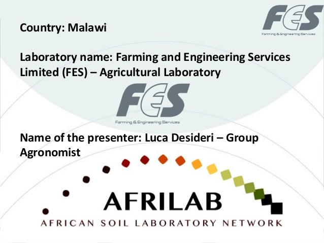 Laboratory name: Farming and Engineering Services Limited (FES) – Agricultural Laboratory Country: Malawi Name of the pres...