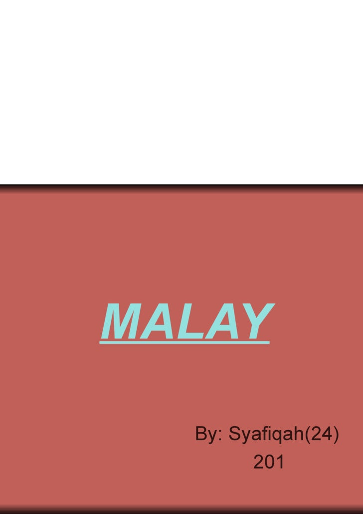 MALAY By: Syafiqah(24)  201