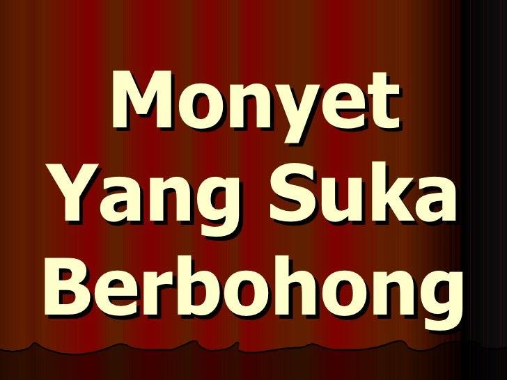 Monyet Yang Suka Berbohong