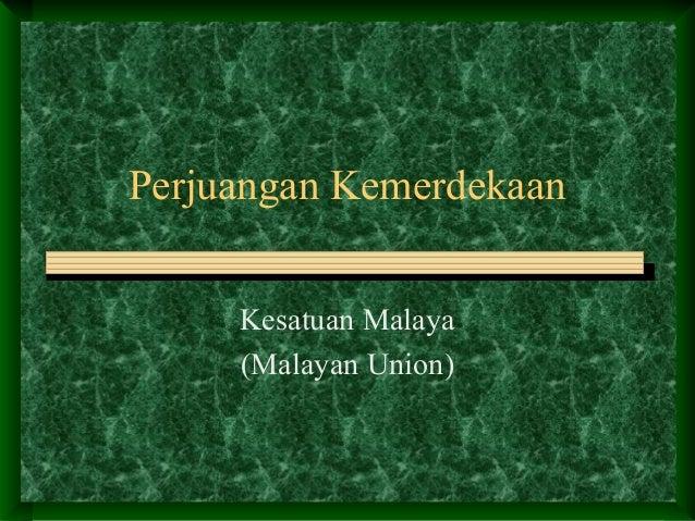 Perjuangan Kemerdekaan Kesatuan Malaya (Malayan Union)