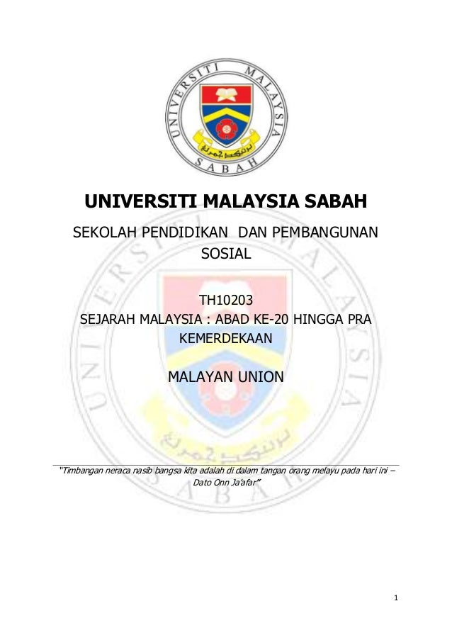 1UNIVERSITI MALAYSIA SABAHSEKOLAH PENDIDIKAN DAN PEMBANGUNANSOSIALTH10203SEJARAH MALAYSIA : ABAD KE-20 HINGGA PRAKEMERDEKA...