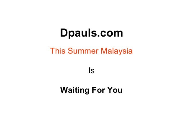 Dpauls.com This Summer Malaysia Is Waiting For You