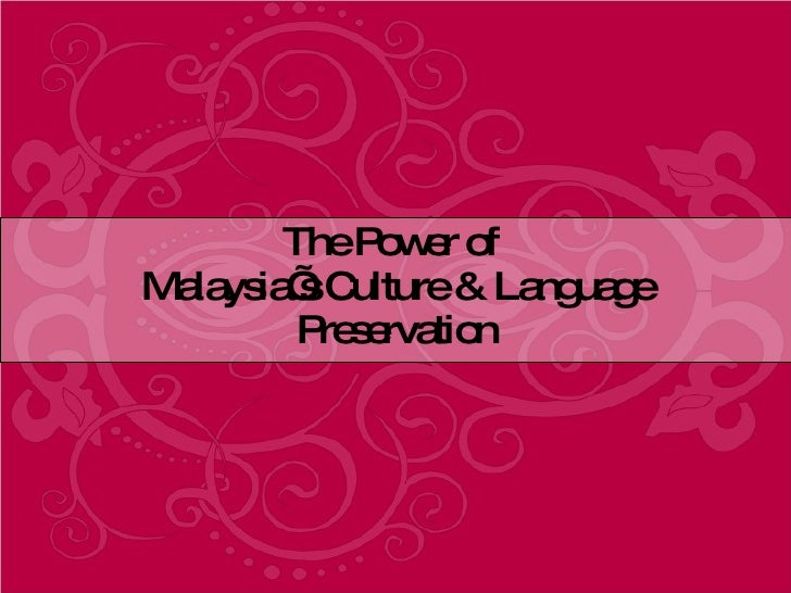 The Power of  Malaysia's Culture & Language Preservation