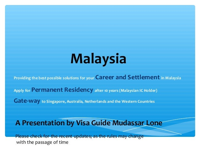 MalaysiaProviding the best possible solutions for your   Career and Settlement in MalaysiaApply for   Permanent Residency ...