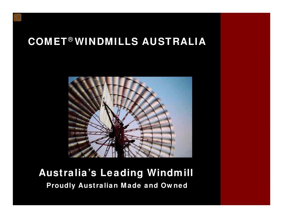 COMET® WINDMILLS AUSTRALIA      Australia's Leading Windmill   Proudly Australian Made and Owned