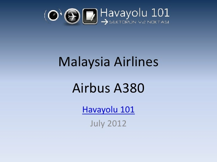 Malaysia Airlines  Airbus A380    Havayolu 101     July 2012