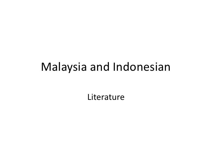 Malaysia and Indonesian<br />Literature<br />