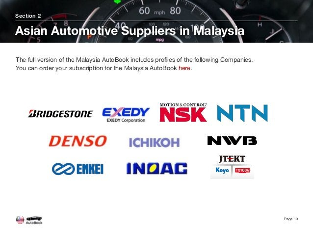 Section 2 Asian Automotive Suppliers in Malaysia Page 19 The full version of the Malaysia AutoBook includes profiles of the...