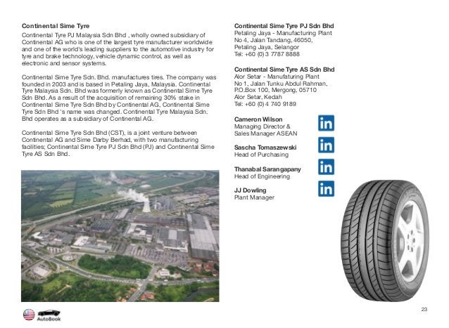 Continental Sime Tyre Continental Tyre PJ Malaysia Sdn Bhd , wholly owned subsidiary of Continental AG who is one of the l...